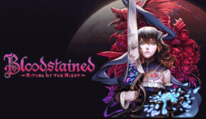 Bloodstained: Ritual of the Night Game Download