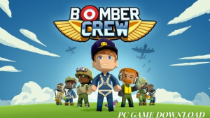 Bomber Crew Game Free Download For PC