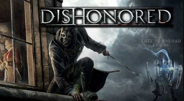 Dishonored Game Free Download For PC