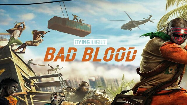 Dying Light Bad Blood Game Free Download PC
