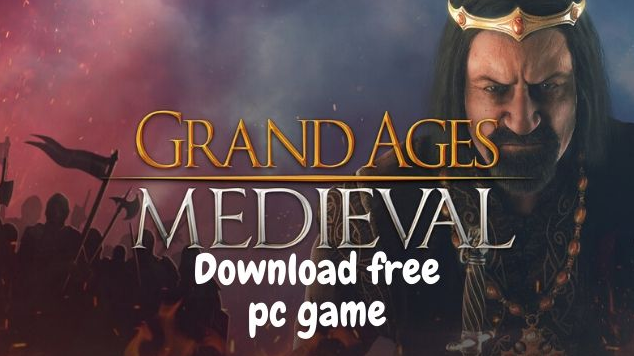Grand Ages Medieval download free PC game