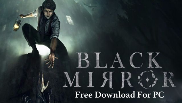 Black Mirror Game (Video Game) 2017 Free Download For PC